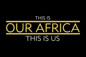 This Is Our Africa - This Is Us